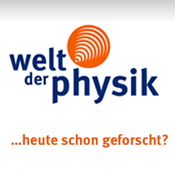 Welt der Physik - heute schon geforscht?