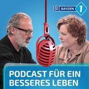 Der Podcast für ein besseres Leben