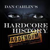 Dan Carlin\'s Hardcore History: Addendum
