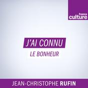 J\'ai déjà connu le bonheur - France Culture
