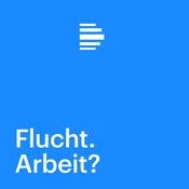 Flucht. Arbeit? Ein Dossier - Deutschlandfunk