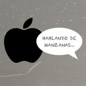 Podcast de Hablando de Manzanas