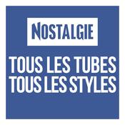Nostalgie Tous les Tubes Tous les Styles