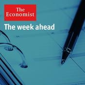 The Economist - The week ahead